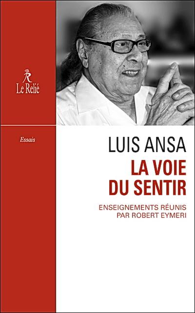Luis Ansa, la Voie du sentir - Robert Eymeri