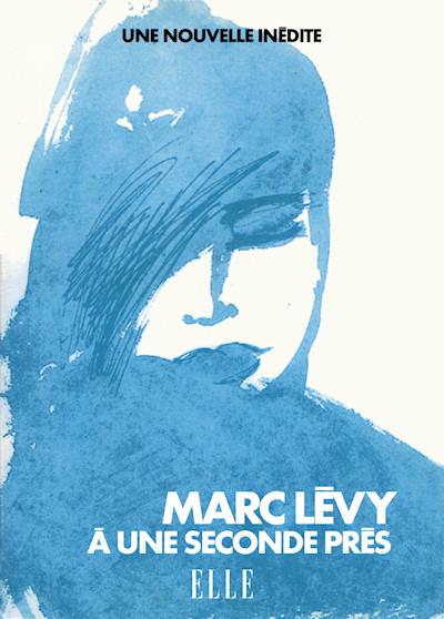 A une seconde près - Marc Levy