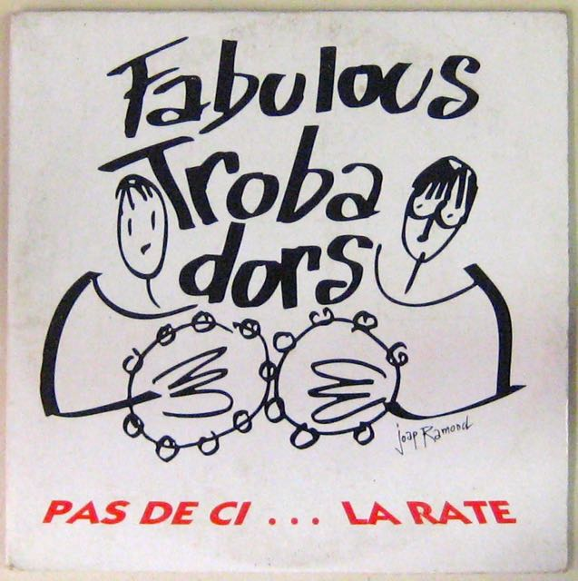 FABULOUS TROBADORS - Pas de ci...la rate - CD single