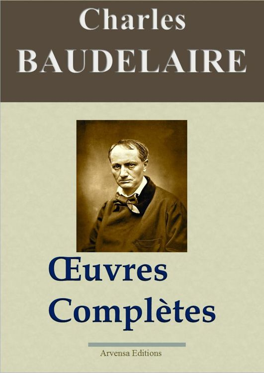 Baudelaire - Oeuvres Complètes