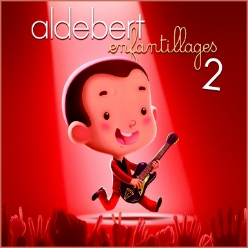 Aldebert - Enfantillages Vol.2 - 2013 - 320Kbps