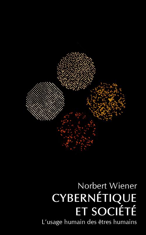 Norbert WIENER - Cybernétique et Société