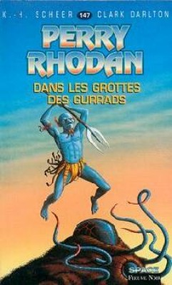 Perry Rhodan 147 - Dans Les Grottes Des Gurrads