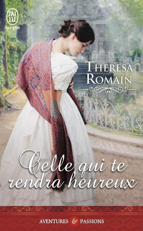 Celle qui te rendra heureux - Theresa Romain