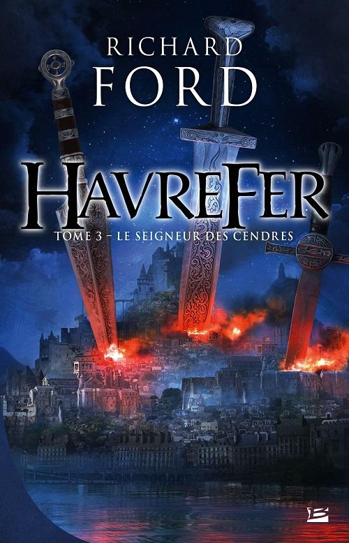 Havrefer T3 - Le Seigneur des cendres - Richard Ford