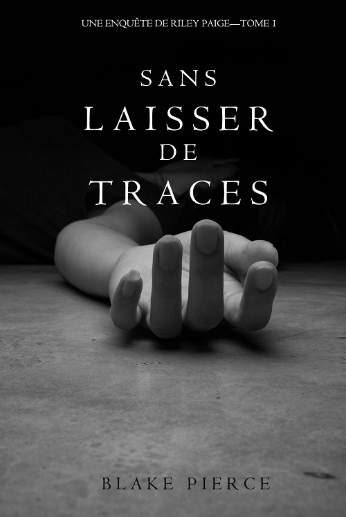 Riley Paige 1. Sans laisser de traces - Pierce Riley