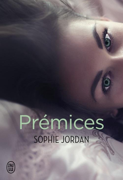 Sophie Jordan - Prémices