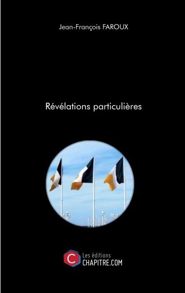 Révélations particulières - Jean-François Faroux