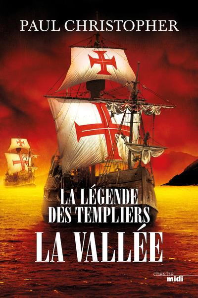 La légende des Templiers - T7 - La Vallée - Paul Christopher
