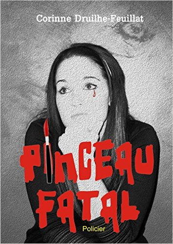 Pinceau fatal (2016) - Corinne Druilhe-Feuillat