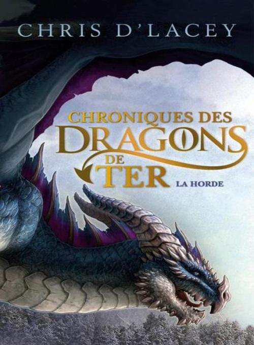 Chroniques des dragons de Ter - T1 - Chris D'Lacey