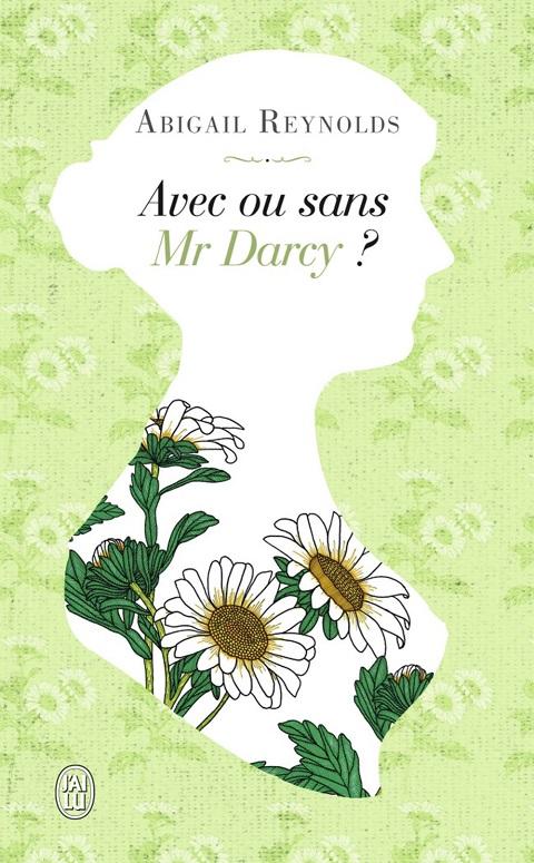 Avec ou sans Mr Darcy - Abigail Reynolds
