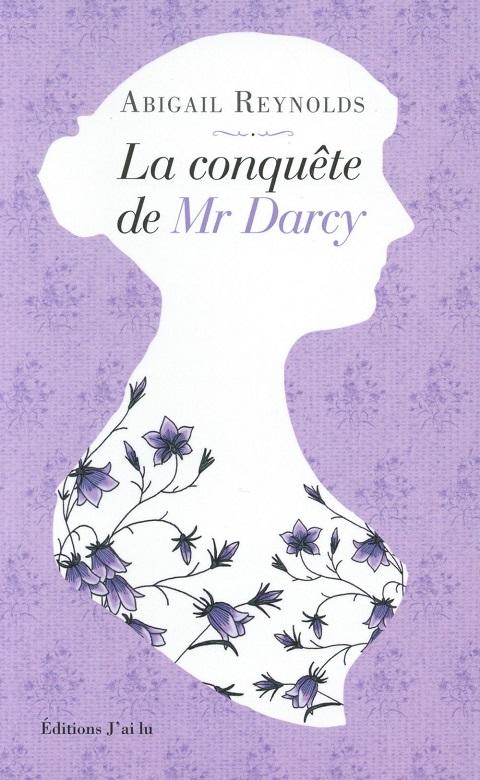 La conquète de Mr Darcy - Abigail Reynolds