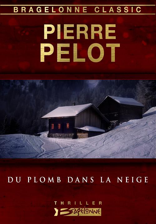 Du plomb dans la neige - Pierre Pelot (2014)