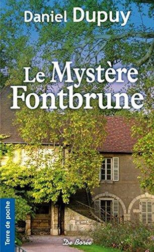 Le Mystere Fontbrune - Daniel Dupuy