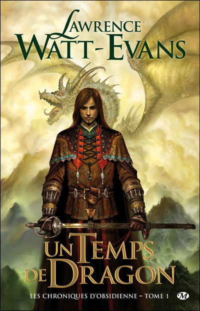 Chroniques Obsidienne T1 - Un Temps de dragon - Lawrence Watt-Evans
