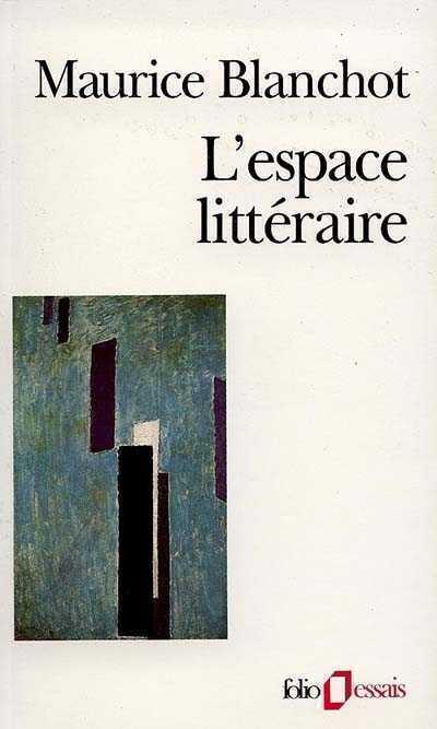 Maurice Blanchot - L'espace litteraire