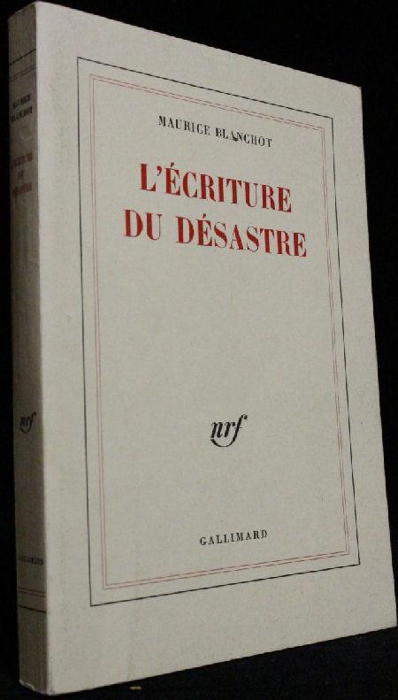 Maurice Blanchot - L'ecriture du desastre
