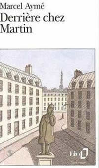 Marcel Ayme - Derriere chez Martin illustre