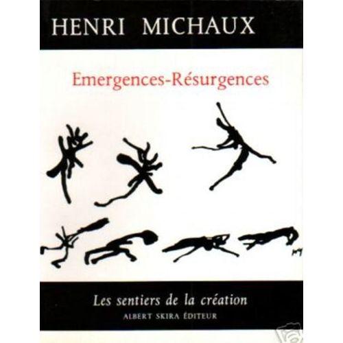 Henri Michaux - Emergences - resurgences