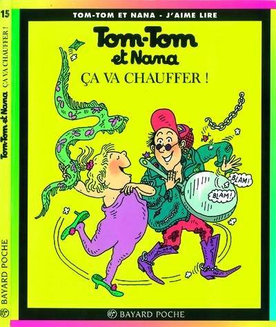 Tom-Tom et Nana T15 Ca va chauffer !