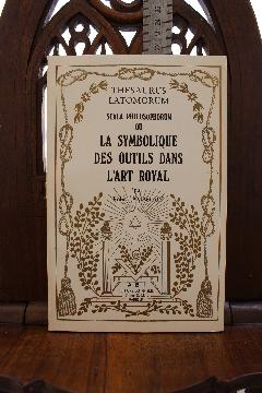 Album A LIRE SYMBOLIQUE DES OUTILS DANS L'ART ROYAL FRANC-MAçONNERIE illustrations