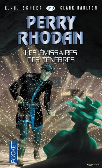 Perry Rhodan - 310 - Les emissaires des tenebres