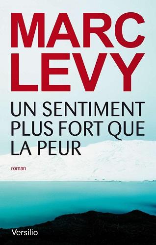 LEVY, Marc - Un sentiment plus fort que la peur