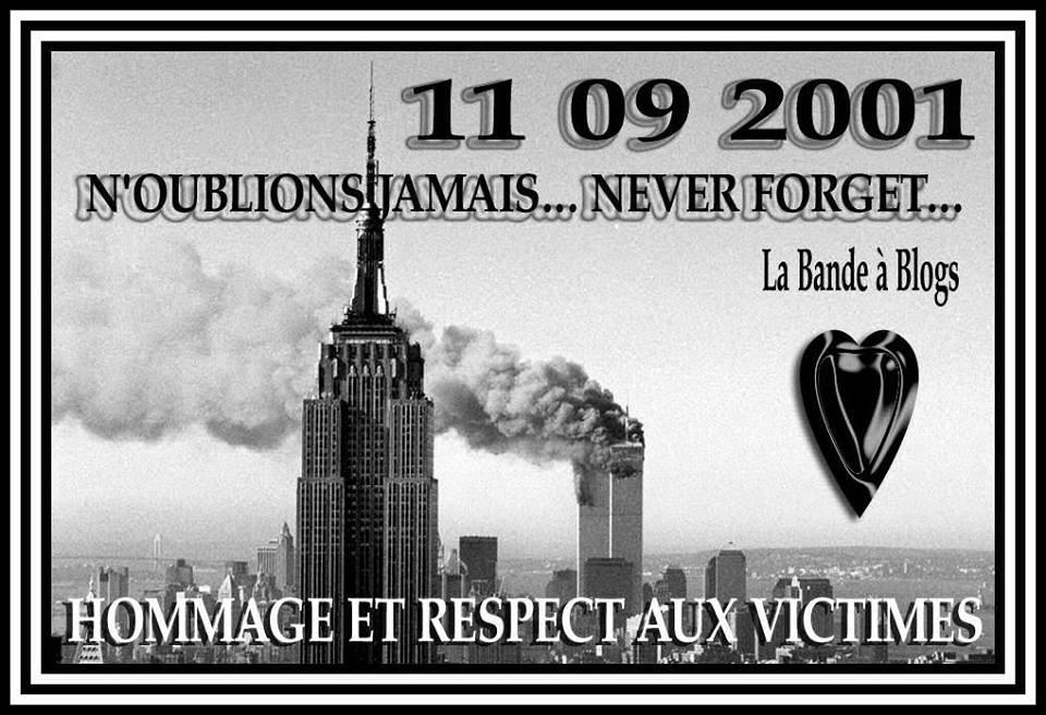 11 09 2001 - HOMMAGE ET RESPET AUX VICTIMES DE CE TRAGIQUE ATTENTAT !!!