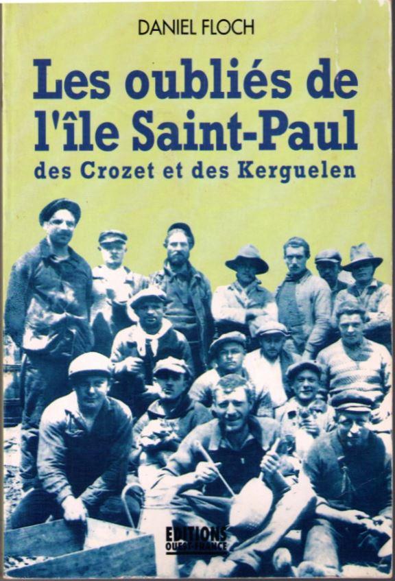 Les oubliés de l'île Saint-Paul des Crozet et des Kerguelen