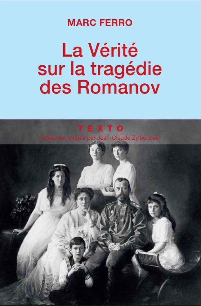 La vérité sur la tragédie des Romanov - Marc Ferro