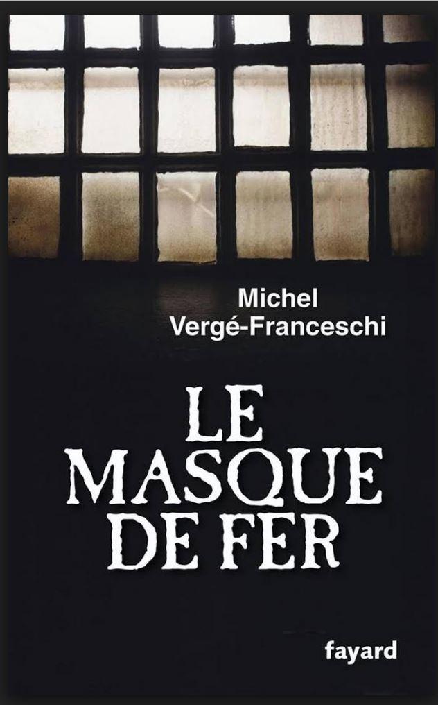 Le Masque de Fer - Michel Vergé-Franceschi