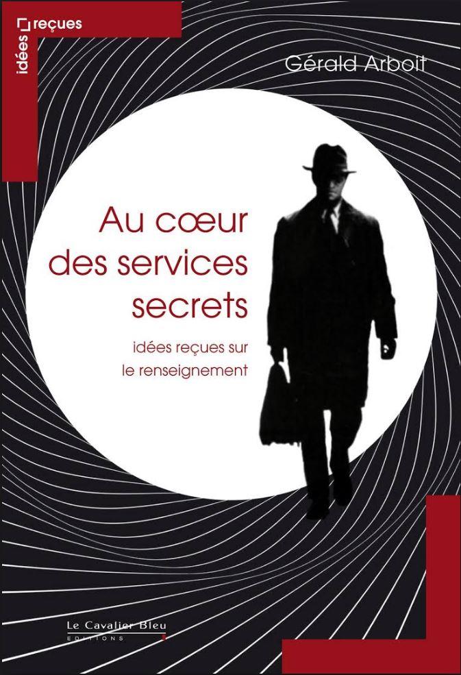 Au coeur des Services Secrets : Idées reçues sur le Renseignement URL Raccourcie