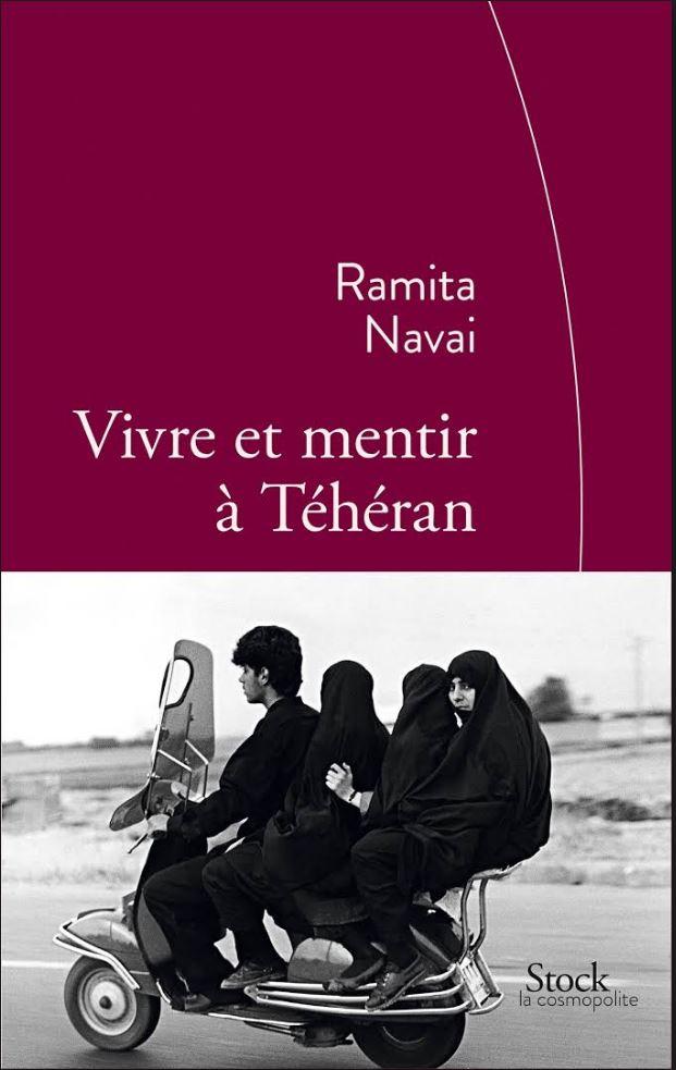 Vivre et mentir a Teheran - Ramita Navai