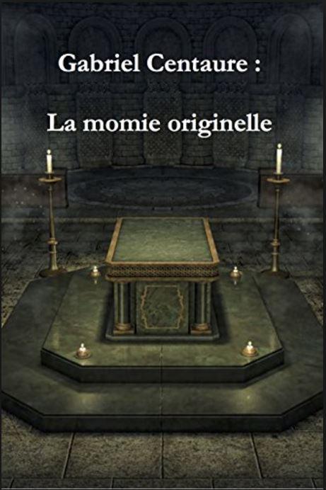 La momie originelle - Gabriel Centaure