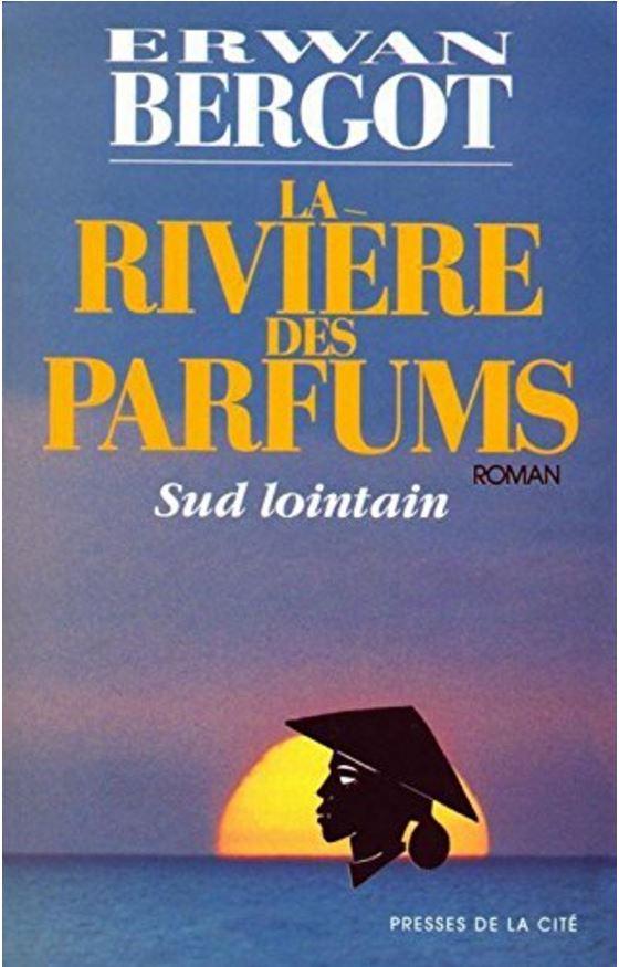 Sud Lointain II - La rivière des parfums - Erwan Bergot
