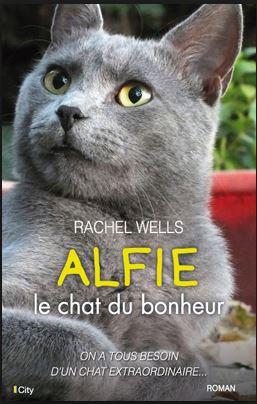 Alfie le chat du bonheur - Rachel Wells