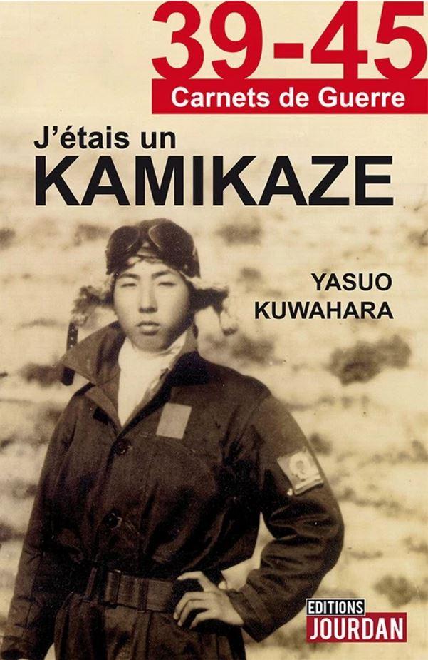 J'etais un Kamikaze - Kuwahara Yasuo