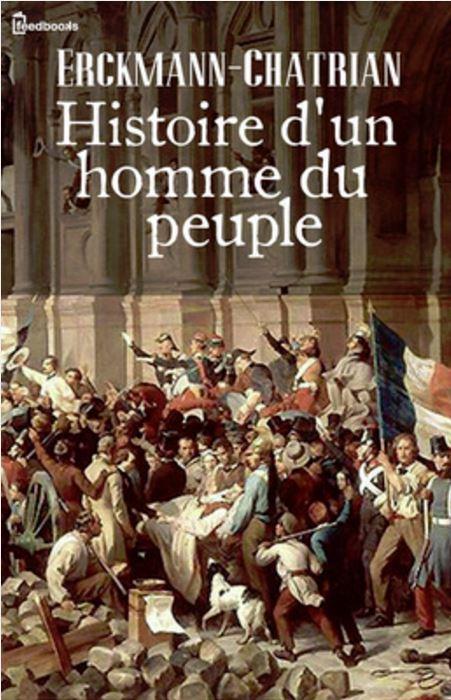 Histoire d'un homme du peuple (suivi de Les Bohémiens sous la Révolution) - Erckmann Chatrian