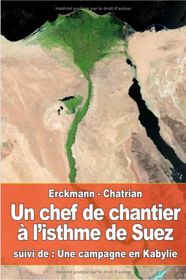 Un chef de chantier à l'isthme de Suez - Une campagne en Kabylie - Erckmann Chatrian