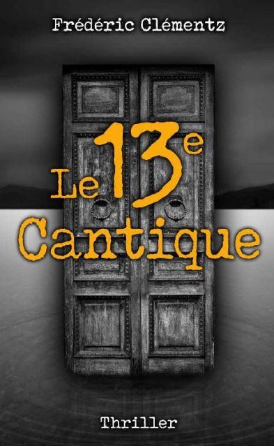 Le 13e Cantique - Frédéric Clementz