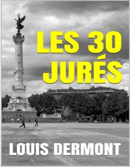 Les 30 Jurés - Louis Dermont