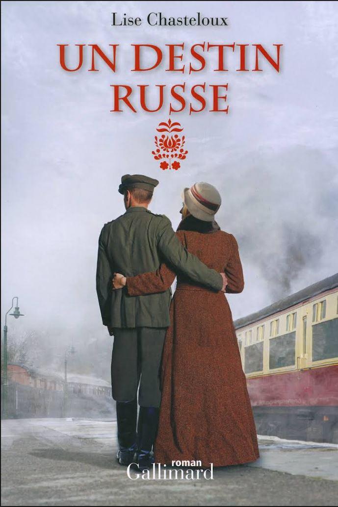 Un destin russe - Lise Chasteloux