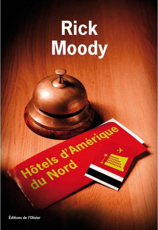 Hôtels d'Amérique du Nord - Rick Moody