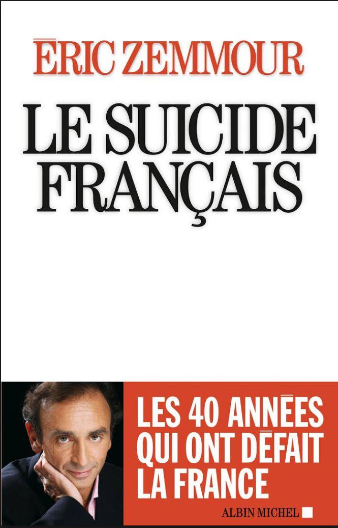 Le Suicide Français - Eric Zemmour