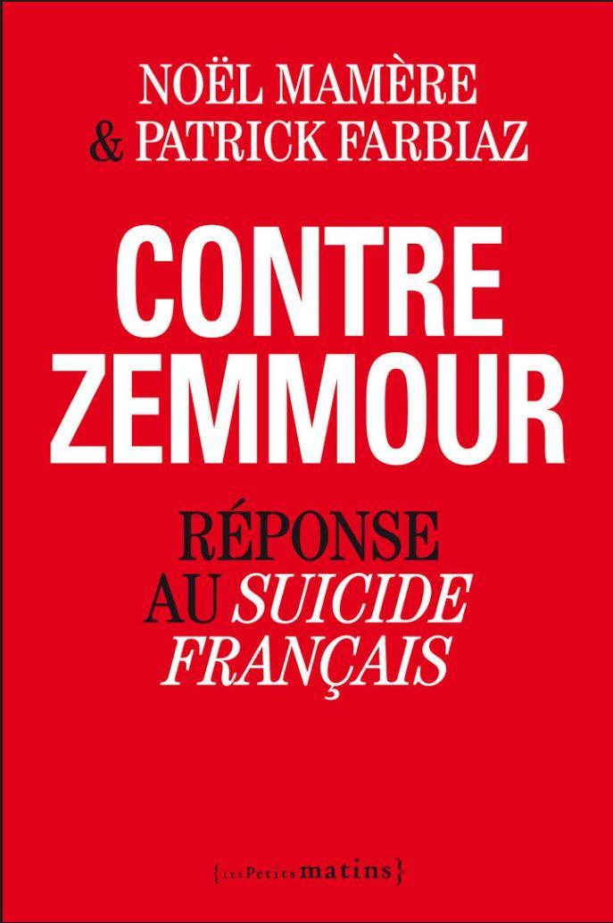 Contre Zemmour  Reponse au Suicide francais   Noel Mamere   Patrick Farbiaz