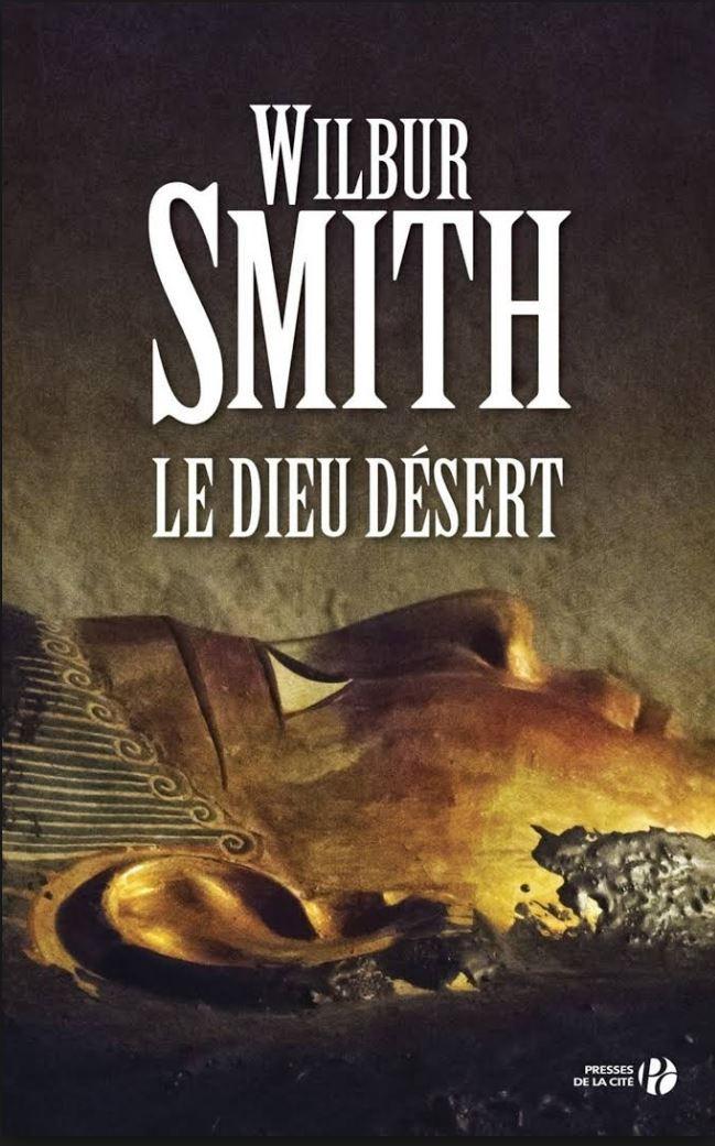 Le Dieu désert - Wilbur Smith